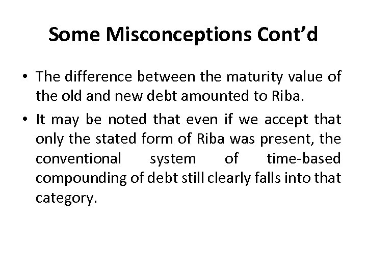 Some Misconceptions Cont'd • The difference between the maturity value of the old and