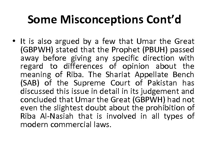 Some Misconceptions Cont'd • It is also argued by a few that Umar the