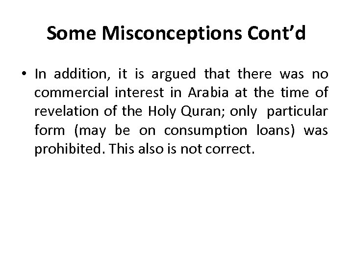Some Misconceptions Cont'd • In addition, it is argued that there was no commercial