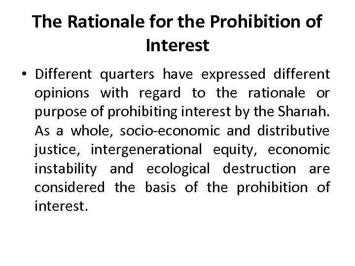 The Rationale for the Prohibition of Interest • Different quarters have expressed different opinions