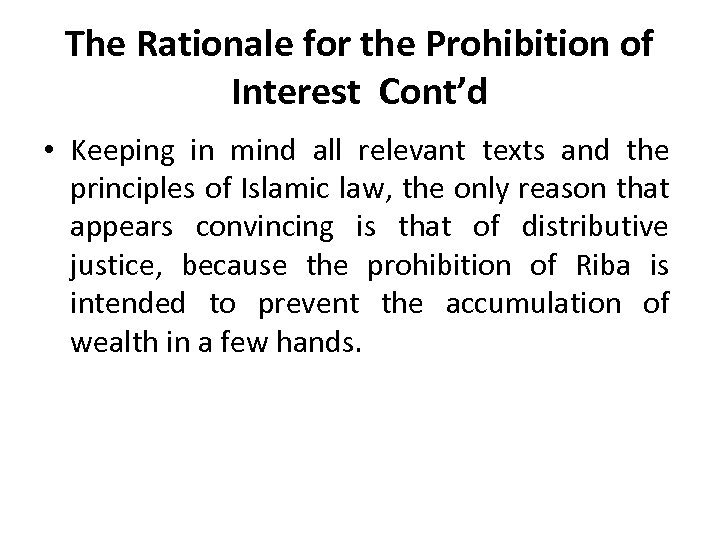 The Rationale for the Prohibition of Interest Cont'd • Keeping in mind all relevant