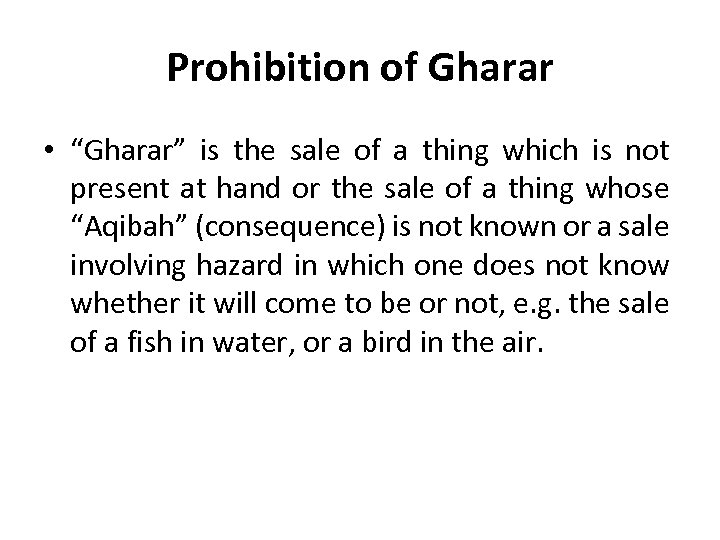 """Prohibition of Gharar • """"Gharar"""" is the sale of a thing which is not"""