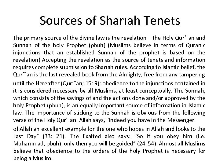 Sources of Sharıah Tenets The primary source of the divine law is the revelation