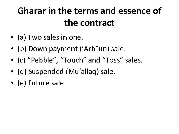 Gharar in the terms and essence of the contract • • • (a) Two