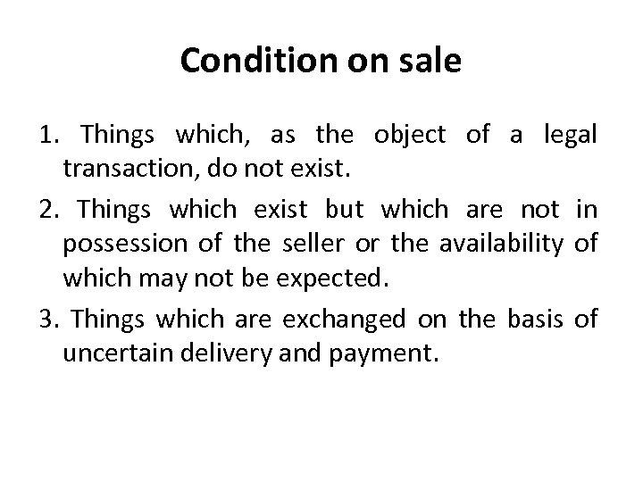 Condition on sale 1. Things which, as the object of a legal transaction, do