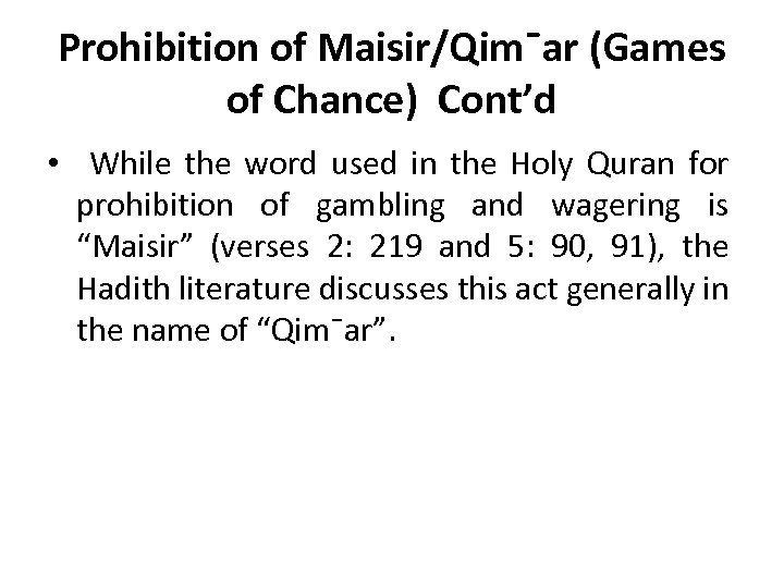 Prohibition of Maisir/Qim¯ar (Games of Chance) Cont'd • While the word used in the