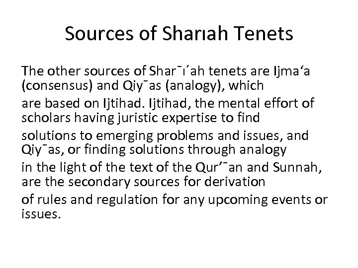 Sources of Sharıah Tenets The other sources of Shar¯ı´ah tenets are Ijma'a (consensus) and