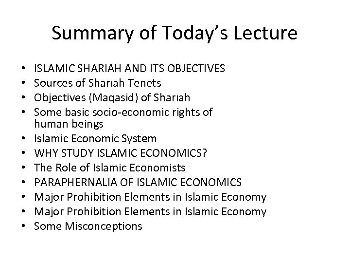 Summary of Today's Lecture • • • ISLAMIC SHARIAH AND ITS OBJECTIVES Sources of