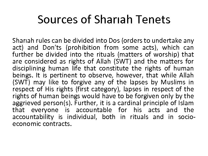 Sources of Sharıah Tenets Sharıah rules can be divided into Dos (orders to undertake