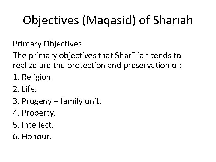 Objectives (Maqasid) of Sharıah Primary Objectives The primary objectives that Shar¯ı´ah tends to realize