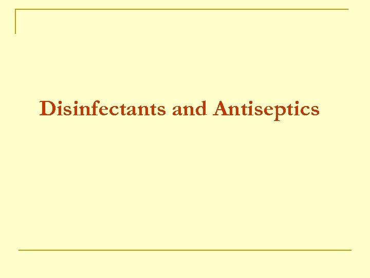 Disinfectants and Antiseptics