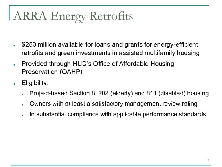 ARRA Energy Retrofits $250 million available for loans and grants for energy-efficient retrofits and