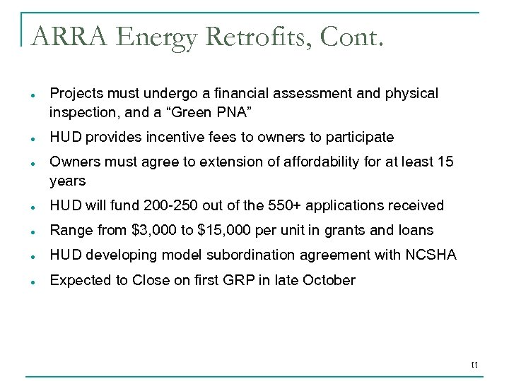 ARRA Energy Retrofits, Cont. Projects must undergo a financial assessment and physical inspection, and