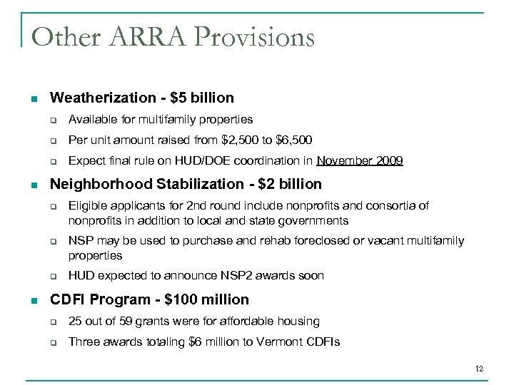 Other ARRA Provisions n Weatherization - $5 billion q q Per unit amount raised