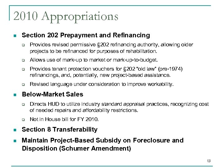 2010 Appropriations n Section 202 Prepayment and Refinancing q q n Provides revised permissive
