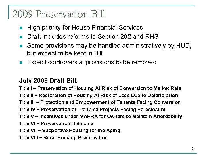 2009 Preservation Bill n n High priority for House Financial Services Draft includes reforms