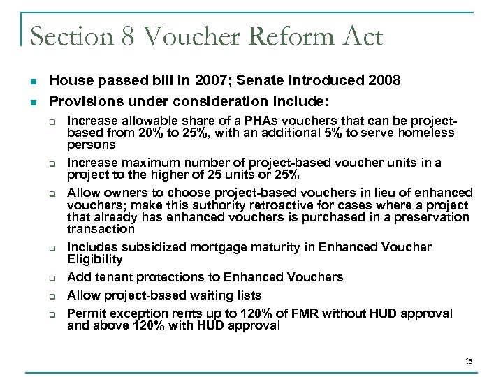 Section 8 Voucher Reform Act n n House passed bill in 2007; Senate introduced