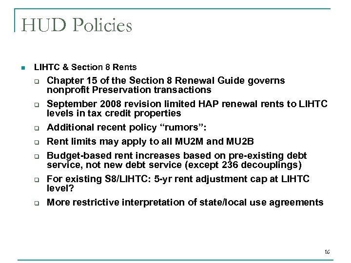 HUD Policies n LIHTC & Section 8 Rents q q q q Chapter 15