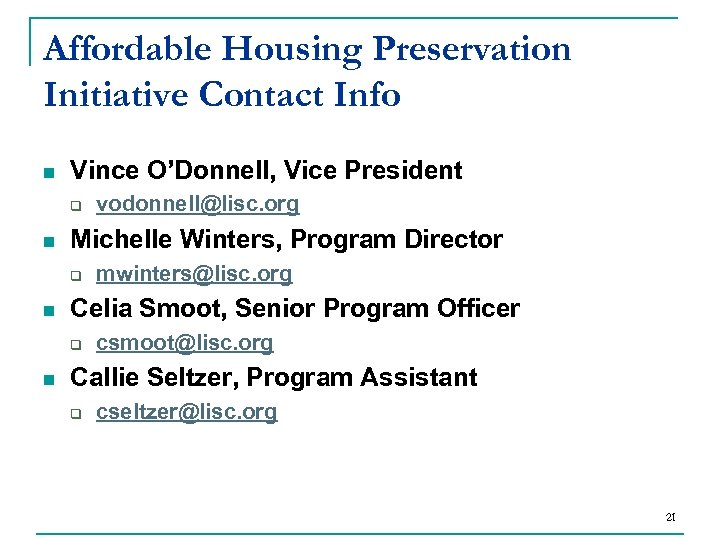 Affordable Housing Preservation Initiative Contact Info n Vince O'Donnell, Vice President q n Michelle