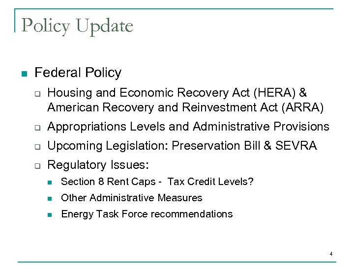 Policy Update n Federal Policy q Housing and Economic Recovery Act (HERA) & American