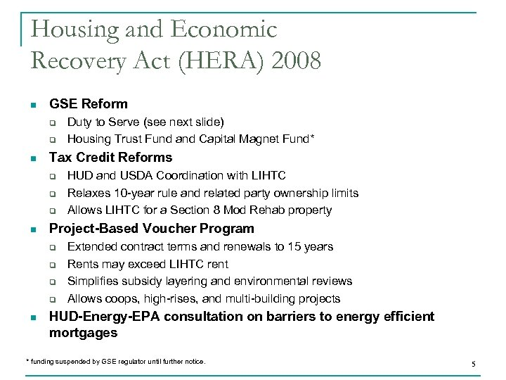 Housing and Economic Recovery Act (HERA) 2008 n GSE Reform q q n Tax