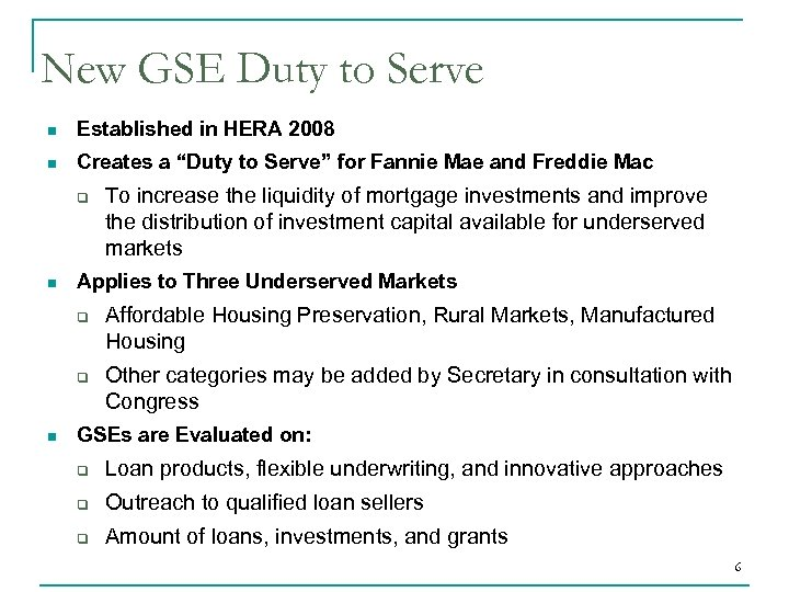 "New GSE Duty to Serve n Established in HERA 2008 n Creates a ""Duty"
