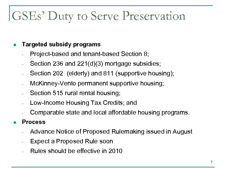 GSEs' Duty to Serve Preservation n Targeted subsidy programs - Section 236 and 221(d)(3)