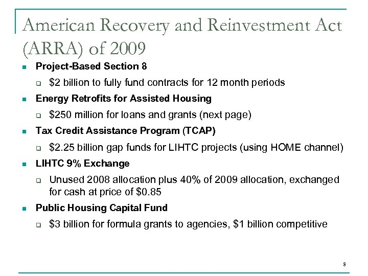 American Recovery and Reinvestment Act (ARRA) of 2009 n Project-Based Section 8 q n
