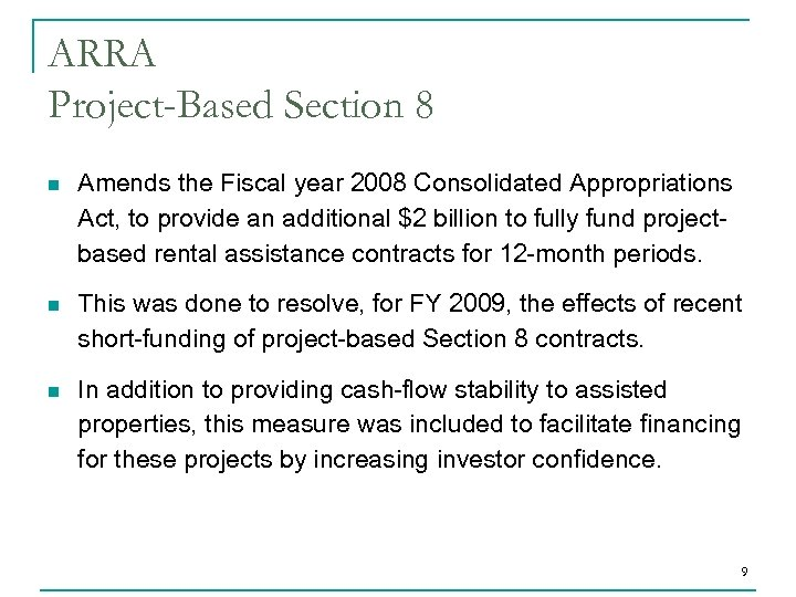 ARRA Project-Based Section 8 n Amends the Fiscal year 2008 Consolidated Appropriations Act, to
