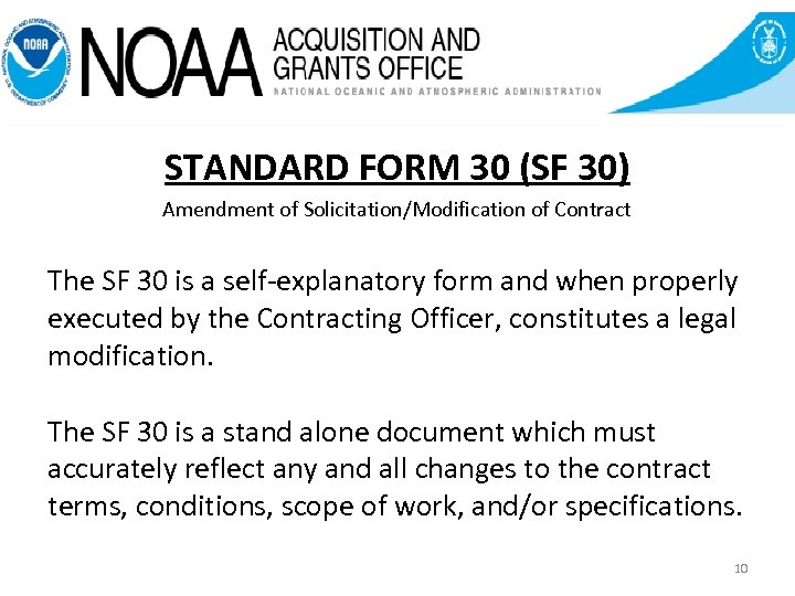 STANDARD FORM 30 (SF 30) Amendment of Solicitation/Modification of Contract The SF 30 is