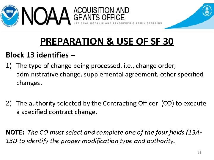 PREPARATION & USE OF SF 30 Block 13 identifies – 1) The type of