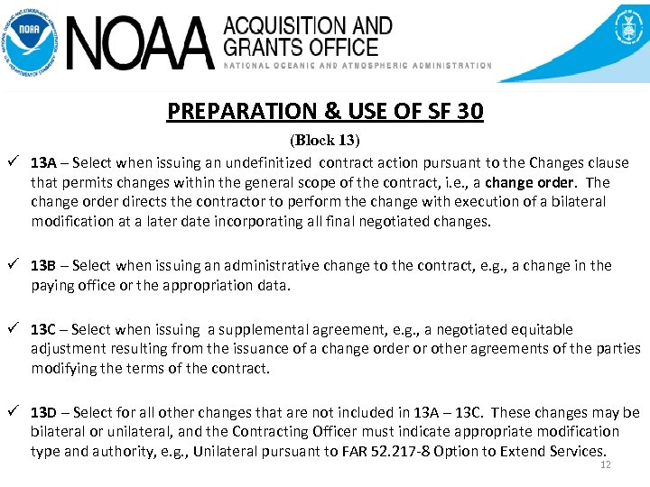 PREPARATION & USE OF SF 30 (Block 13) ü 13 A – Select when