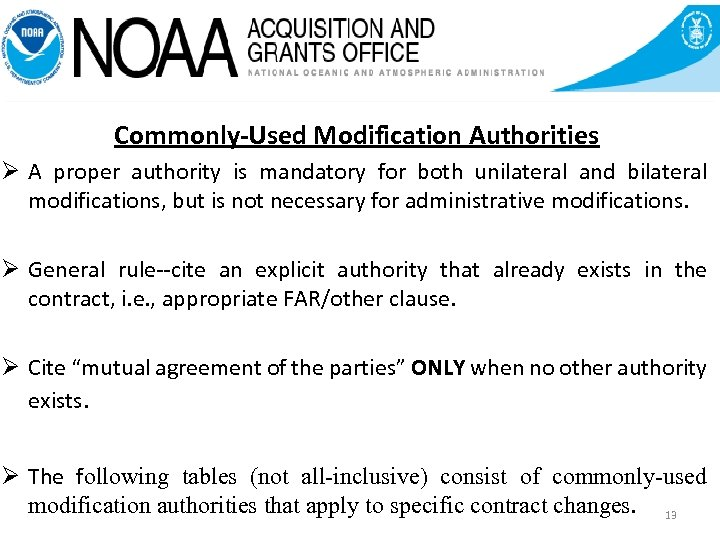 Commonly-Used Modification Authorities Ø A proper authority is mandatory for both unilateral and bilateral