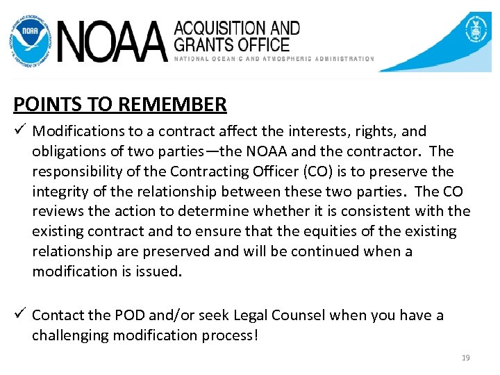POINTS TO REMEMBER ü Modifications to a contract affect the interests, rights, and obligations