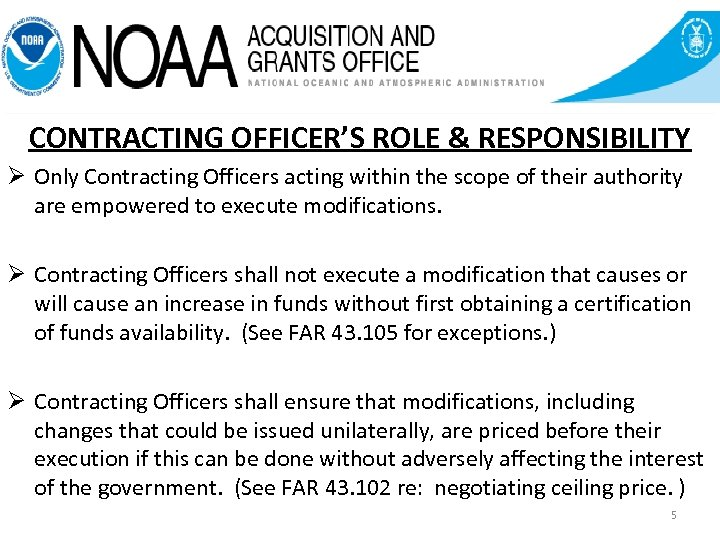 CONTRACTING OFFICER'S ROLE & RESPONSIBILITY Ø Only Contracting Officers acting within the scope of