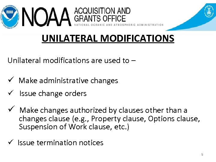 UNILATERAL MODIFICATIONS Unilateral modifications are used to – ü Make administrative changes ü Issue