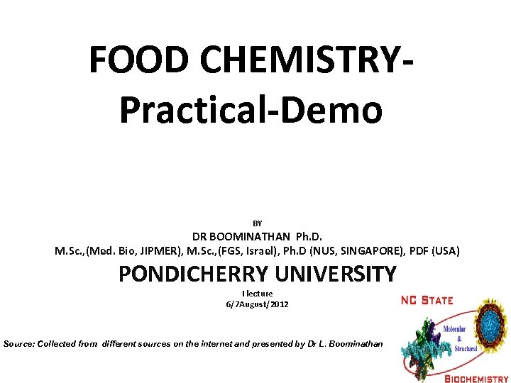FOOD CHEMISTRYPractical-Demo BY DR BOOMINATHAN Ph. D. M. Sc. , (Med. Bio, JIPMER), M.