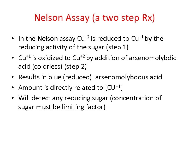 Nelson Assay (a two step Rx) • In the Nelson assay Cu+2 is reduced