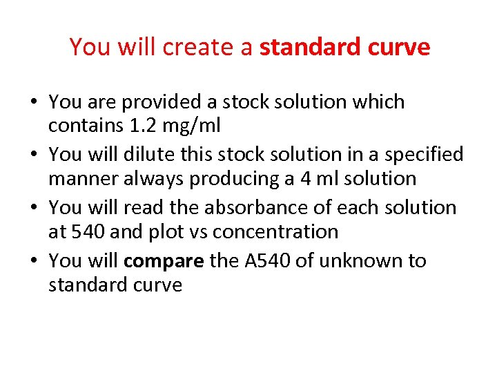 You will create a standard curve • You are provided a stock solution which