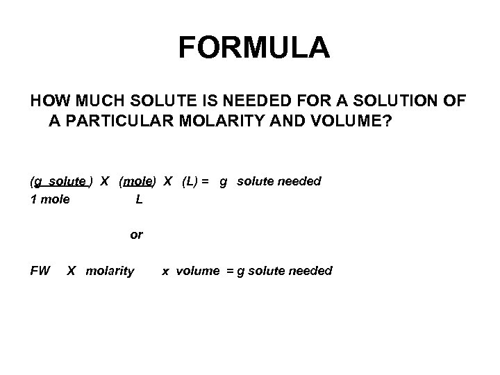 FORMULA HOW MUCH SOLUTE IS NEEDED FOR A SOLUTION OF A PARTICULAR MOLARITY AND