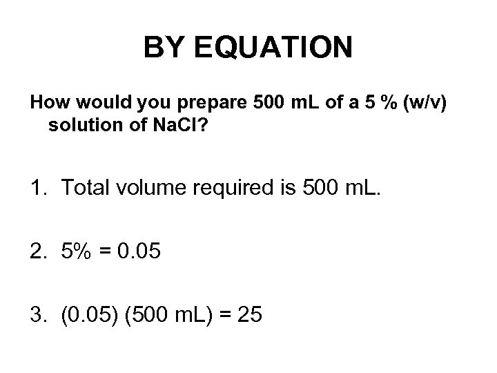 BY EQUATION How would you prepare 500 m. L of a 5 % (w/v)