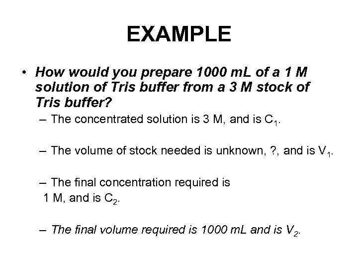 EXAMPLE • How would you prepare 1000 m. L of a 1 M solution