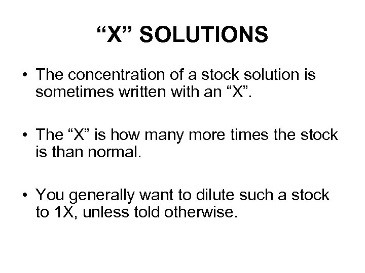 """""""X"""" SOLUTIONS • The concentration of a stock solution is sometimes written with an"""