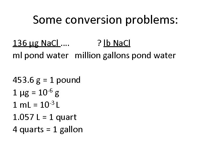 Some conversion problems: 136 μg Na. Cl …. ? lb Na. Cl ml pond