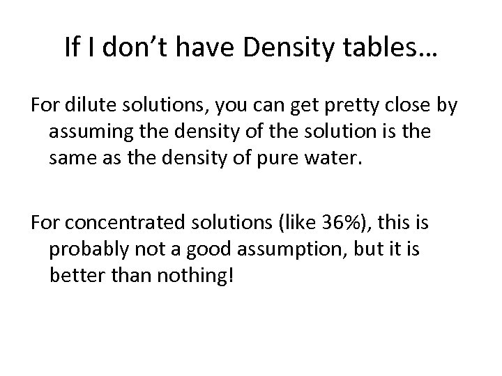 If I don't have Density tables… For dilute solutions, you can get pretty close