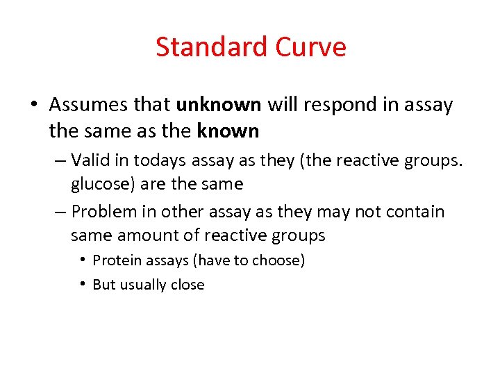 Standard Curve • Assumes that unknown will respond in assay the same as the