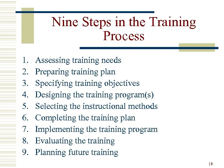 Nine Steps in the Training Process 1. 2. 3. 4. 5. 6. 7. 8.