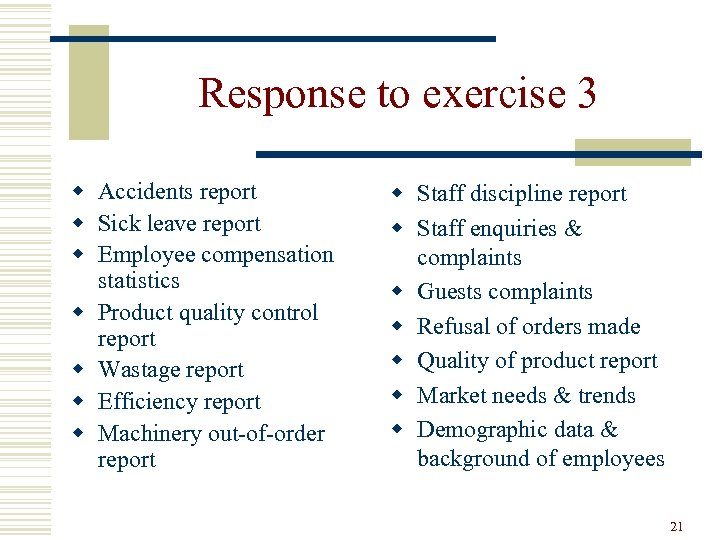 Response to exercise 3 w Accidents report w Sick leave report w Employee compensation
