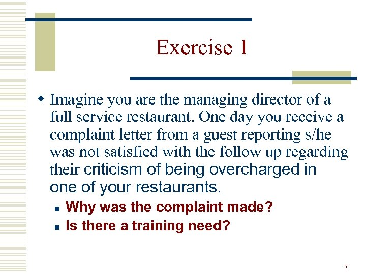 Exercise 1 w Imagine you are the managing director of a full service restaurant.
