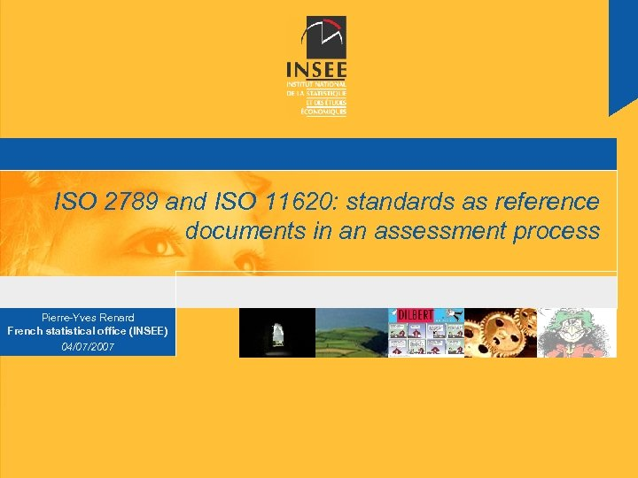 ISO 2789 and ISO 11620: standards as reference documents in an assessment process Pierre-Yves
